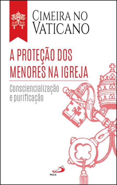 A Proteção dos Menores na Igreja: consciencialização e purificação