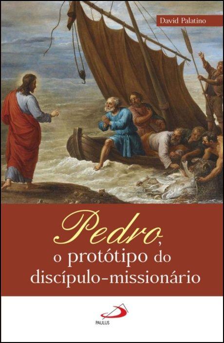 Pedro, O Protótipo do Discípulo-Missionário