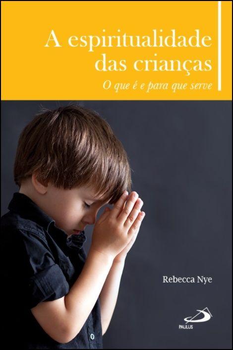 A Espiritualidade das Crianças - O que é e para que serve