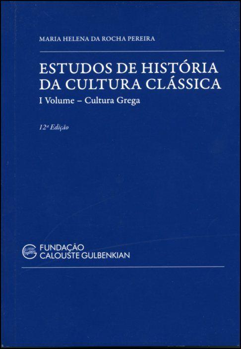 Estudos de História da Cultura Clássica: Cultura Grega - Vol. I