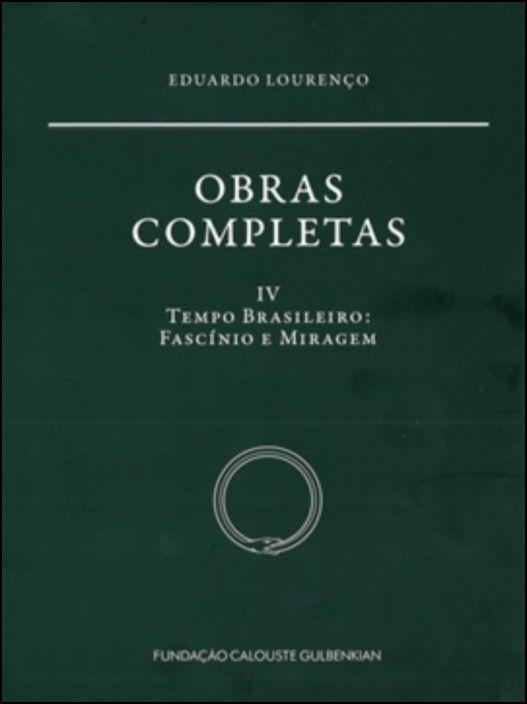 Obras Completas - Tempo Brasileiro: fascínio e miragem, Vol. IV