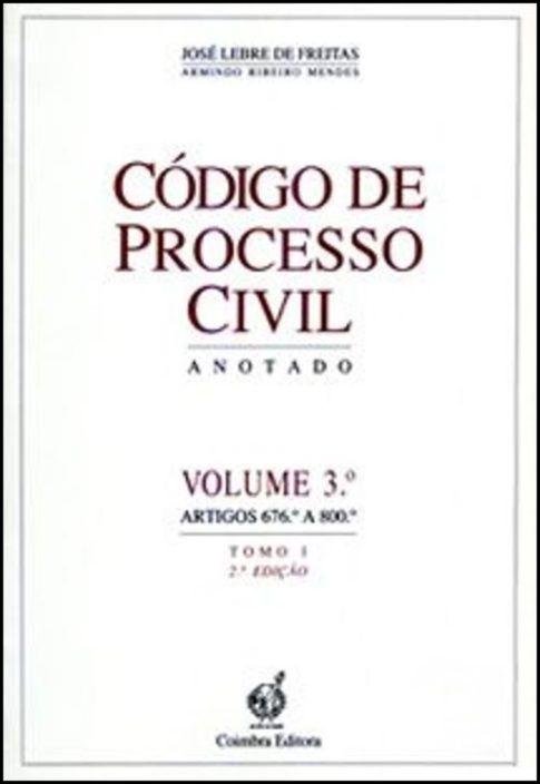Código de Processo Civil - Anotado - Volume 3º - Tomo I