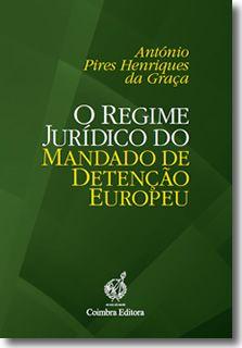 O Regime Jurídico do Mandado de Detenção Europeu