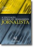 A Vinculação Autoral do Trabalhador Jornalista