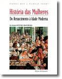 História das Mulheres: Do Renascimento à Idade Moderna - Vol. 3