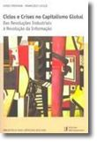 Ciclos e Crises no Capitalismo Global Das Revoluções Industriais à Revolução da Informação