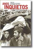 Anos Inquietos - Vozes do Movimento Estudantil em Coimbra (1961-1974)