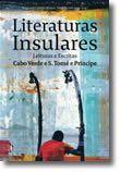 Literaturas Insulares: Leituras e escritas de Cabo Verde e S. Tomé e Príncipe