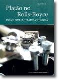 Platão no Rolls-Royce: Ensaio sobre Literatura e Técnica