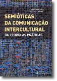 Semióticas da Comunicação Intercultural: da teoria às práticas