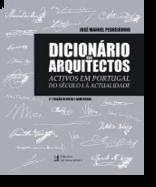 Dicionário dos Arquitectos - Activos em Portugal do Século I à Actualidade