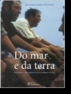 Do Mar e da Terra: palheiros e pescadores do Furadouro e Ovar