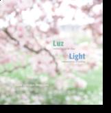 Luz, Reminiscências do Olhar - Light, Reminiscences of Looking