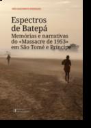 Espectros de Batepá: memórias e narrativas do massacre de 1953 em S.Tomé e Príncipe