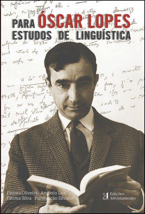 Para Óscar Lopes: estudos de linguística