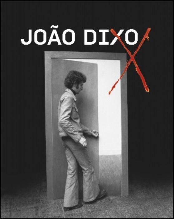 João Dixo - Exposição Cancelada