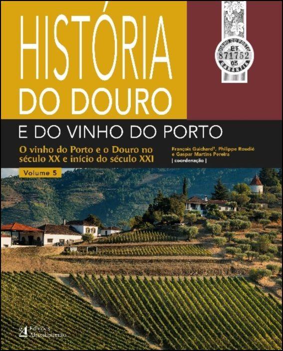 História do Douro e do Vinho do Porto - Volume 5