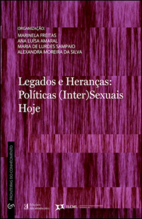Legados e Heranças: Políticas Inter (Sexuais) Hoje