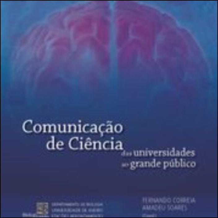Comunicação de Ciência - Das universidades ao Grande Público