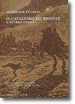 O Cavaleiro de Bronze e Outros Poemas