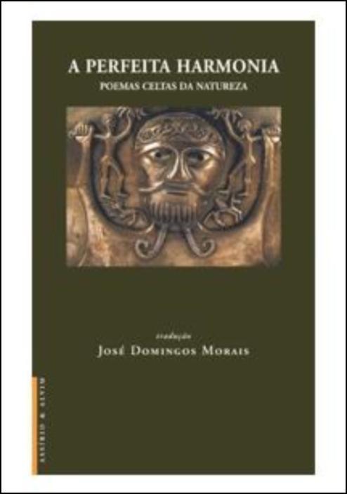 A Perfeita Harmonia - Poemas Celtas da Natureza