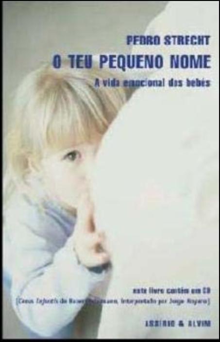 O Teu Pequeno Nome - A Vida Emocional dos Bebés