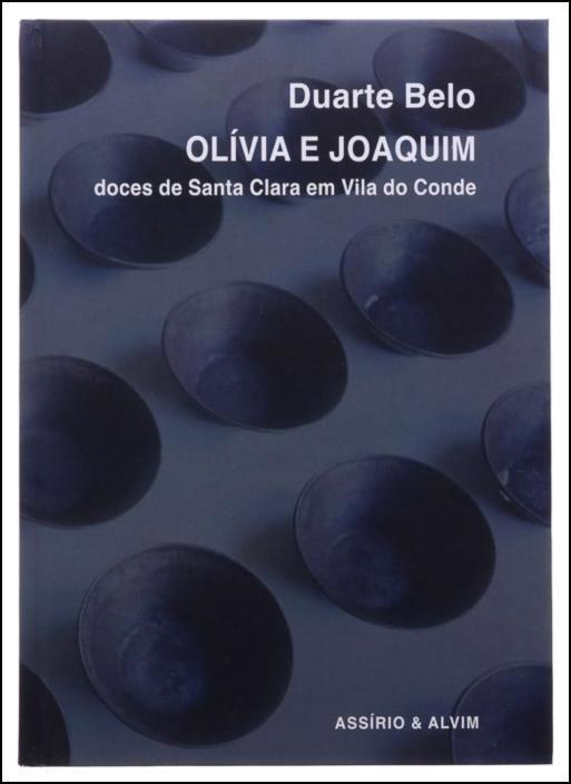 Olívia e Joaquim - Doces de Santa Clara em Vila do Conde