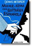 Mulher e Arma Com Guitarra Espanhola