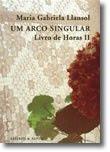 Livro de Horas: um arco singular - Vol. II