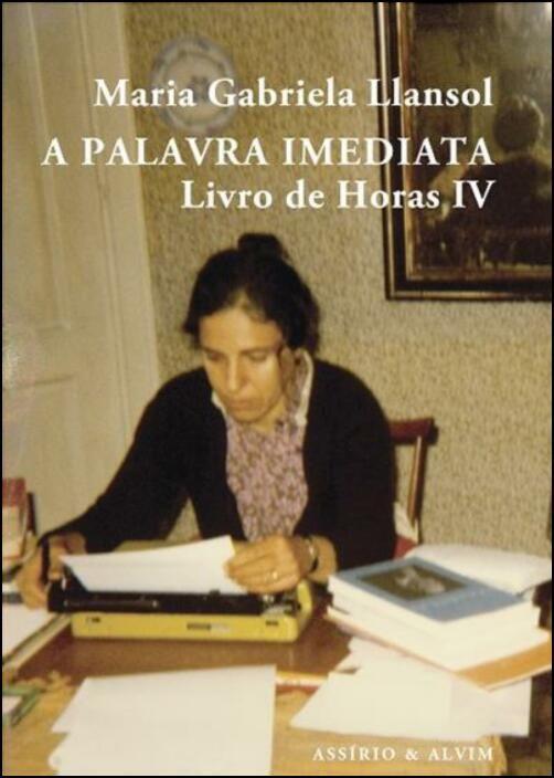 Livro de Horas: a palavra imediata - Vol. IV