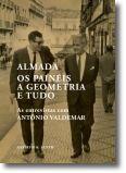 Almada, Os Painéis, a Geometria e Tudo: As entrevistas com António Valdemar