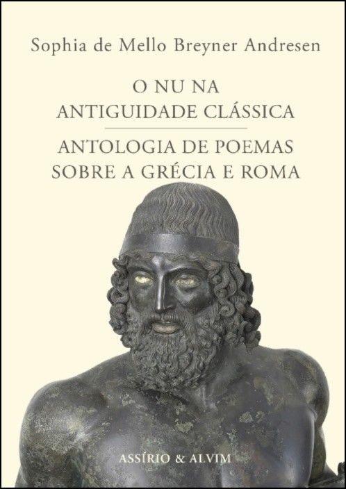 O Nu na Antiguidade Clássica - Antologia de Poemas sobre a Grécia e Roma