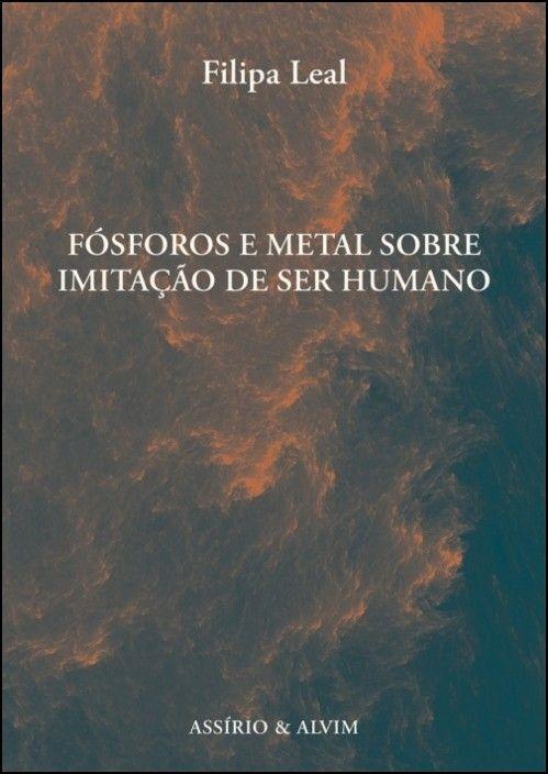Fósforos e Metal Sobre Imitação de Ser Humano
