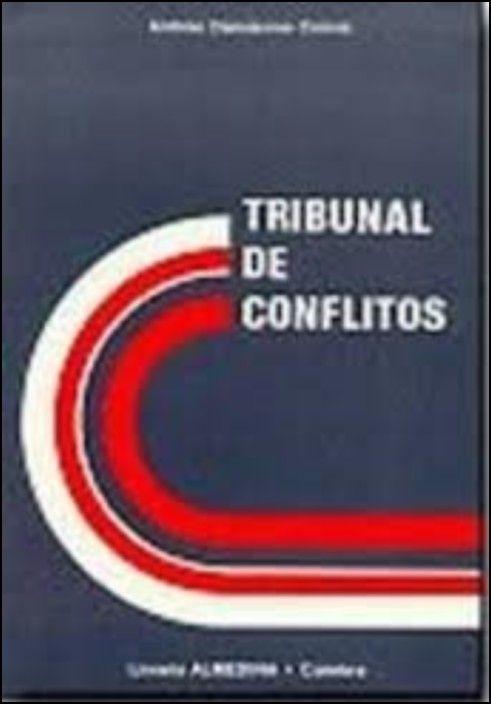 Tribunal de Conflitos - Organização, Competência, Poderes e Natureza Jurídica
