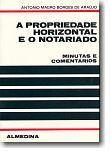 A Propriedade Horizontal e o Notariado - Minutas e Comentários