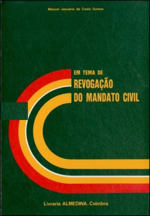 Em Tema de Revogação do Mandato Civil