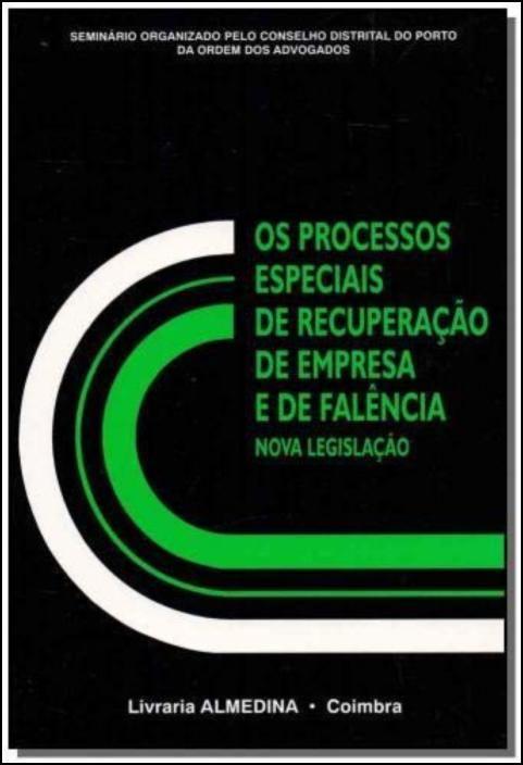 Os Processos Especiais de Recuperação de Empresa e de Falência