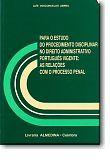 Para o Estudo do Procedimento Disciplinar no Direito Administrativo Português Vigente: As Relações com o Processo Penal