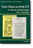 Teatro Clássico no Século  XVI, A Castro de António Ferreira, Fontes – Originalidade