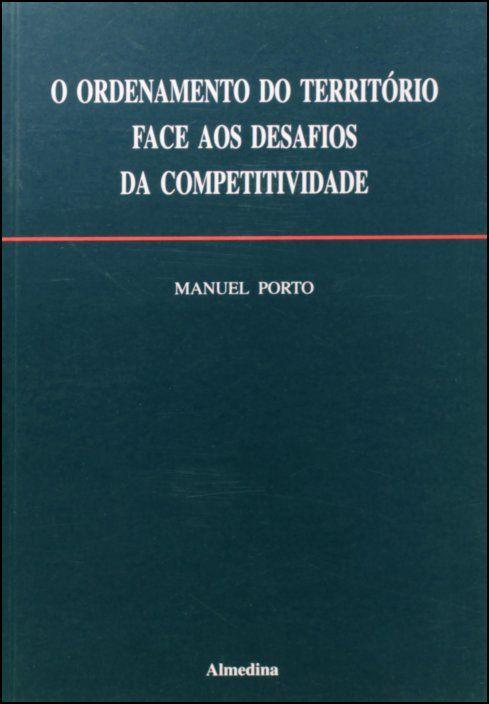 O Ordenamento do Território Face Aos Desafios Da Competitividade