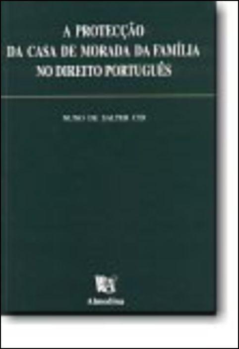 A Protecção da Casa de Morada da Família no Direito Português