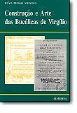 Construção e Arte das Bucólicas de Virgílio