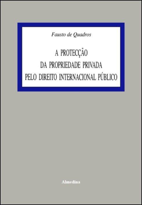 A Protecção da Propriedade Privada pelo Direito Internacional Público