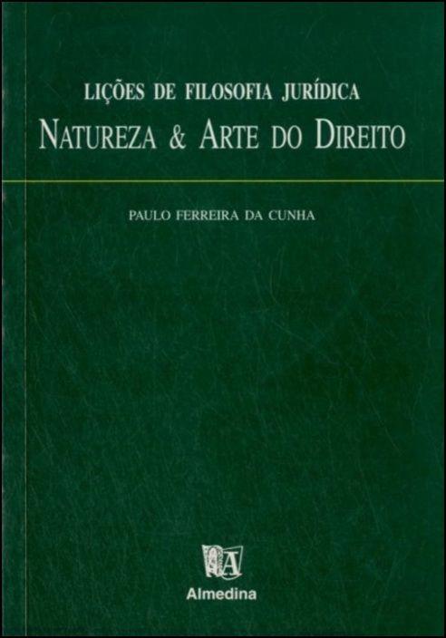 Lições de Filosofia Jurídica - Natureza & Arte do Direito