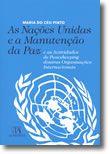 As Nações Unidas e a Manutenção da Paz e as Actividades de Peacekeeping doutras Organizações Internacionais