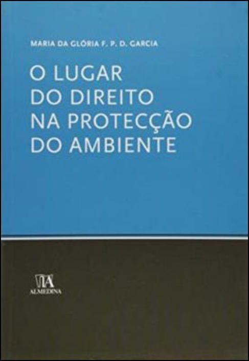 O Lugar do Direito na Protecção do Ambiente