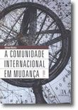 A Comunidade Internacional em Mudança