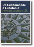 Da Lusitanidade à Lusofonia