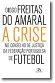 A Crise no Conselho de Justiça da Federação Portuguesa de Futebol