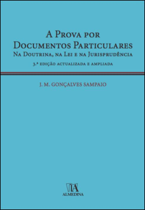 A Prova por Documentos Particulares - Na Doutrina, Na Lei e Na Jurisprudência